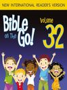 Bible on the Go, Volume 32 (MP3): Daniel and the Fiery Furnance, Writing on the Wall, and the Lion&#39;s Den (Daniel 3, 5, 6)